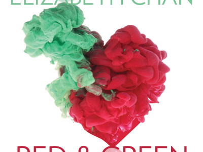 Elizabeth Chan - Red & Green - Album by Elizabeth Chan